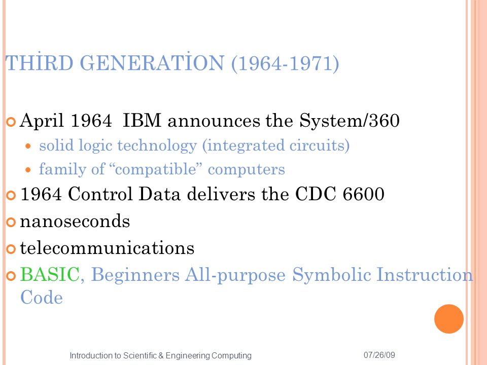 THİRD GENERATİON (1964-1971) April 1964 IBM announces the System/360