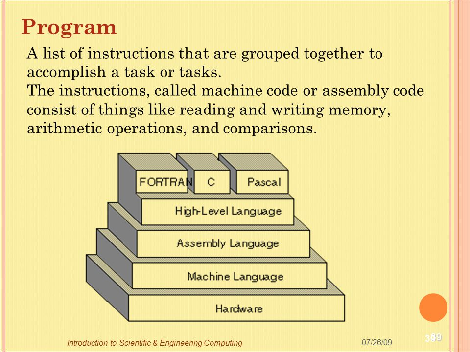Program A list of instructions that are grouped together to accomplish a task or tasks.