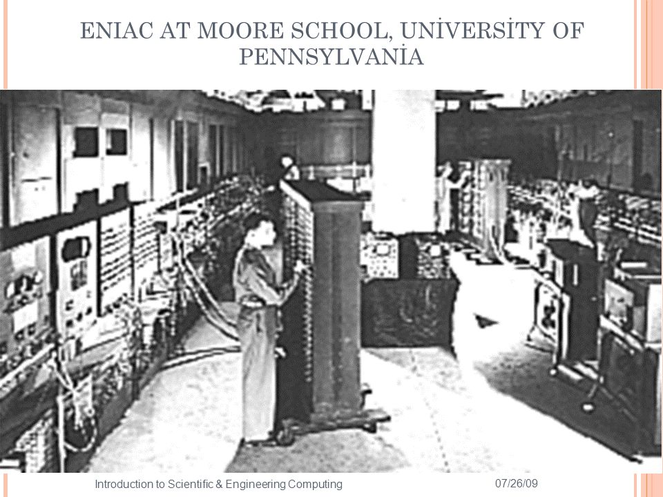 ENIAC AT MOORE SCHOOL, UNİVERSİTY OF PENNSYLVANİA