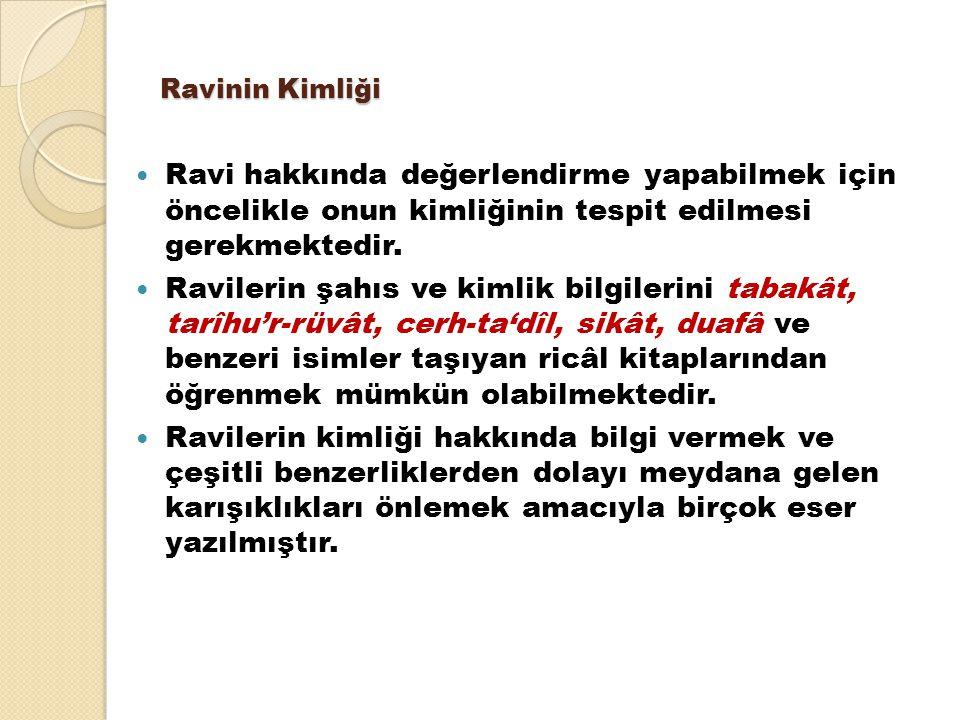 Ravinin Kimliği Ravi hakkında değerlendirme yapabilmek için öncelikle onun kimliğinin tespit edilmesi gerekmektedir.