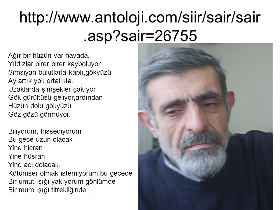 http://www.antoloji.com/siir/sair/sair.asp sair=26755