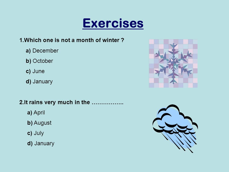 Exercises 1.Which one is not a month of winter a) December