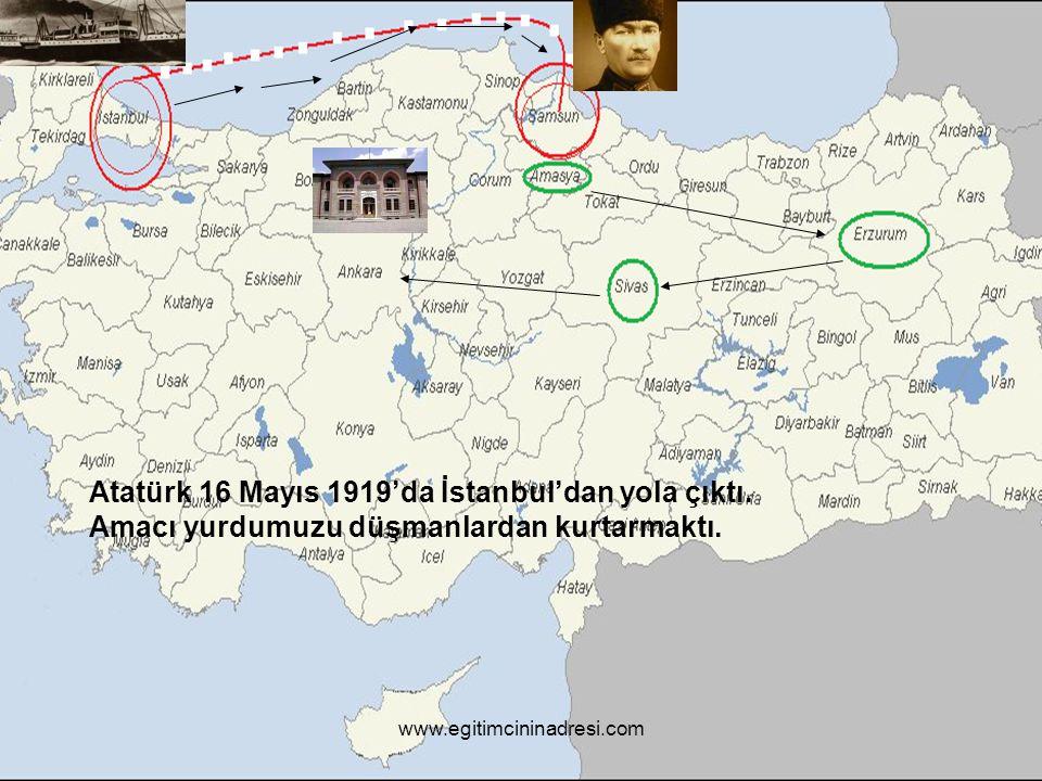 Atatürk 16 Mayıs 1919'da İstanbul'dan yola çıktı.