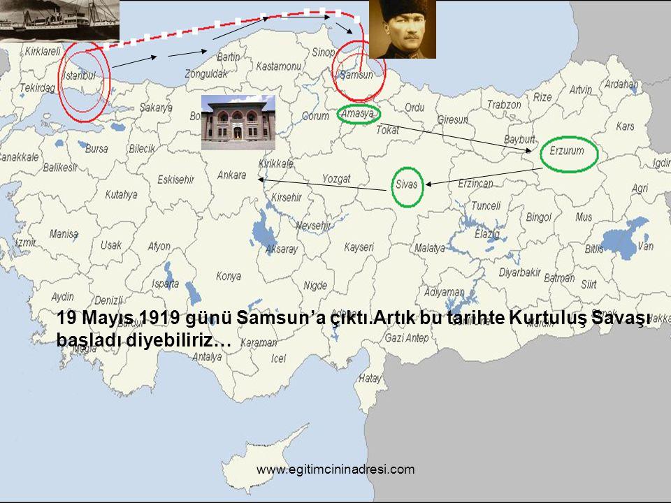 19 Mayıs 1919 günü Samsun'a çıktı.Artık bu tarihte Kurtuluş Savaşı