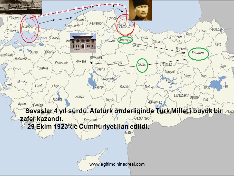 Savaşlar 4 yıl sürdü. Atatürk önderliğinde Türk Millet'i büyük bir