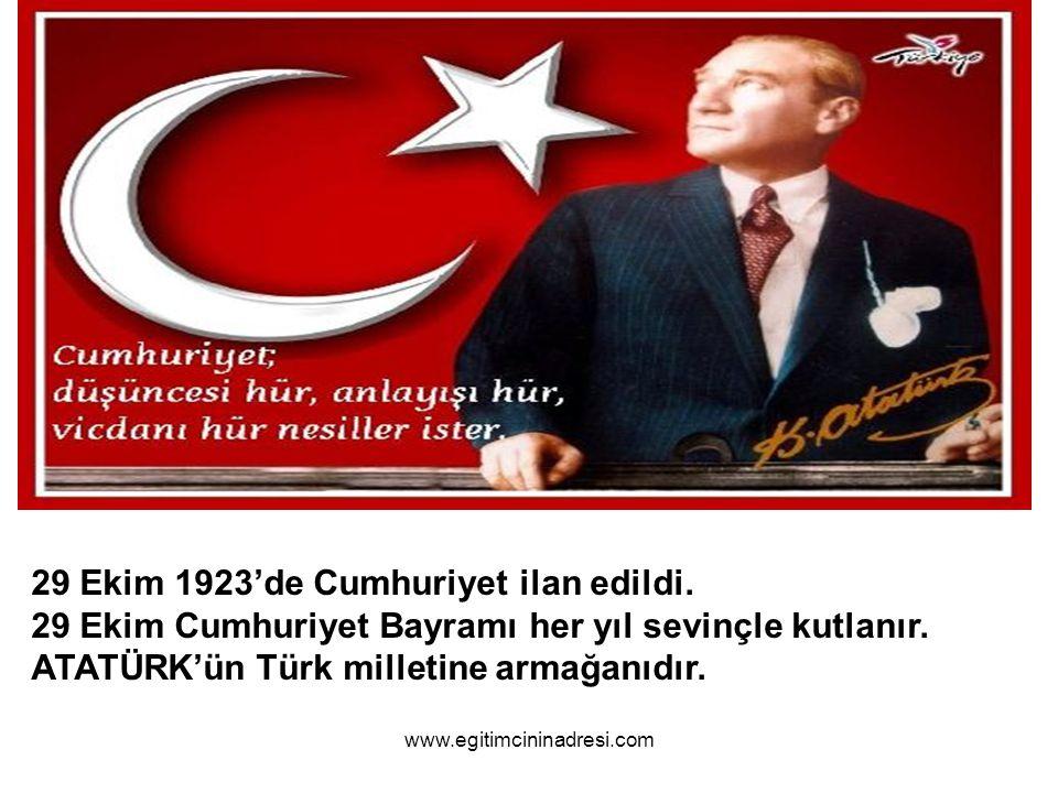 29 Ekim 1923'de Cumhuriyet ilan edildi.