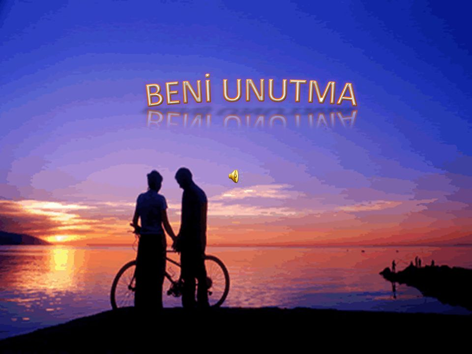 BENİ UNUTMA