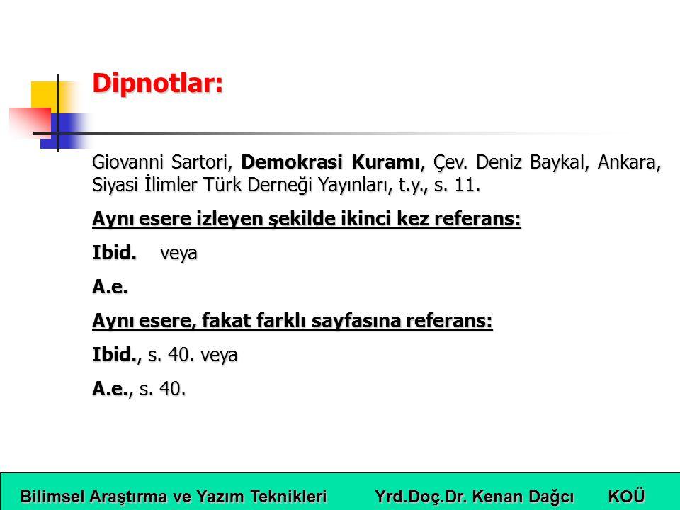 Dipnotlar: Giovanni Sartori, Demokrasi Kuramı, Çev. Deniz Baykal, Ankara, Siyasi İlimler Türk Derneği Yayınları, t.y., s. 11.