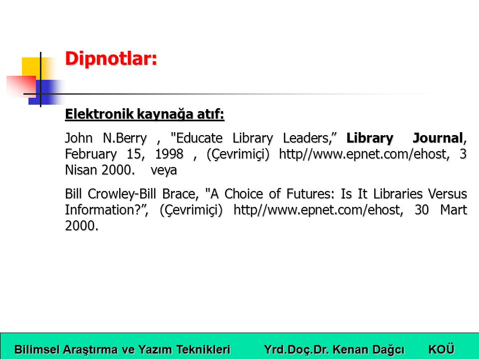 Dipnotlar: Elektronik kaynağa atıf: