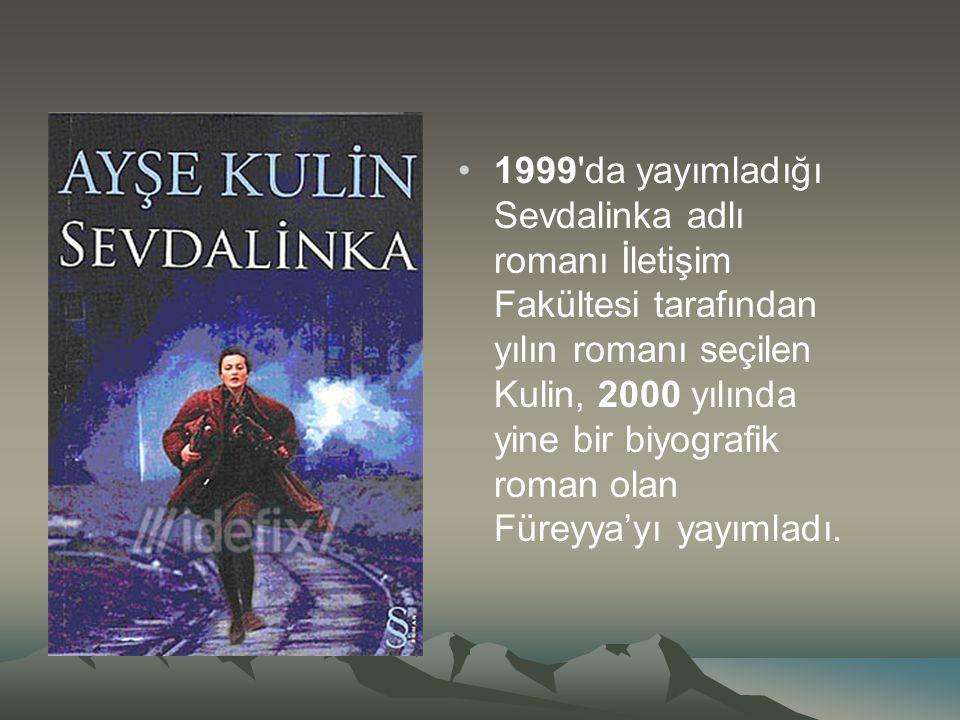 1999 da yayımladığı Sevdalinka adlı romanı İletişim Fakültesi tarafından yılın romanı seçilen Kulin, 2000 yılında yine bir biyografik roman olan Füreyya'yı yayımladı.