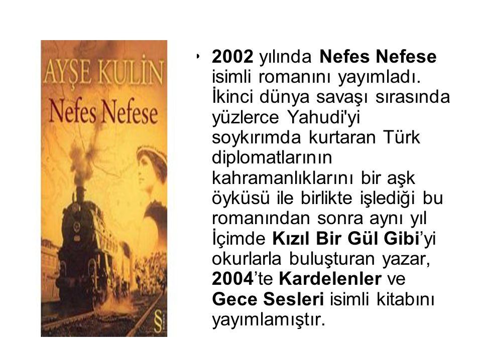 2002 yılında Nefes Nefese isimli romanını yayımladı