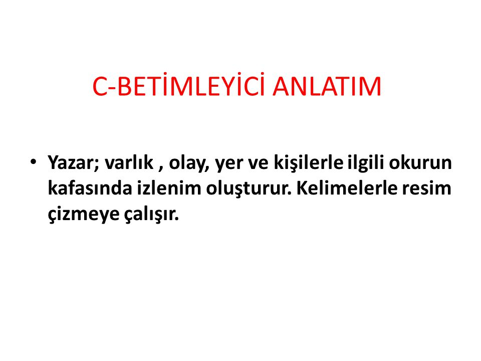 C-BETİMLEYİCİ ANLATIM