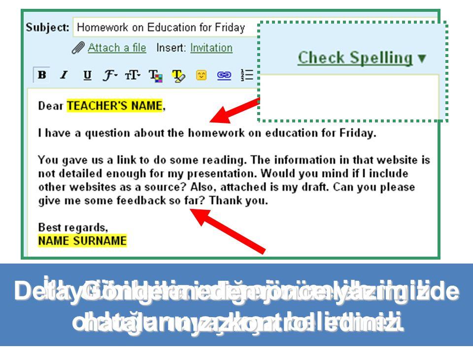 Mesajın içeriği Detaylı bilgileri diğer cümlelerinizde yazınız.