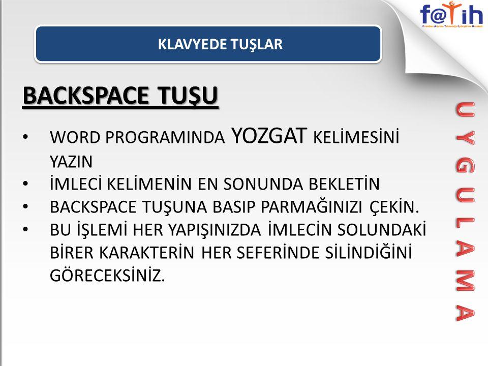 BACKSPACE TUŞU U Y G U L A M A