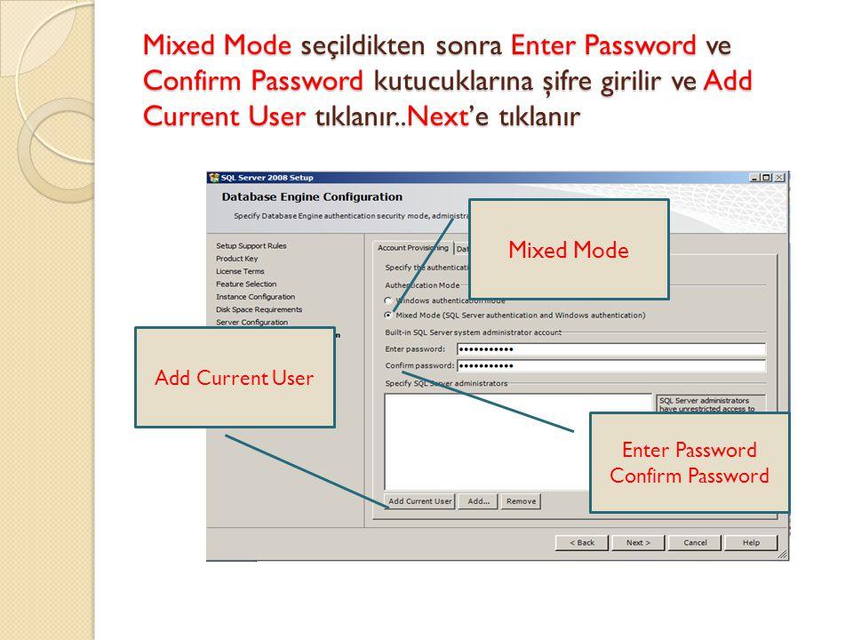 Mixed Mode seçildikten sonra Enter Password ve Confirm Password kutucuklarına şifre girilir ve Add Current User tıklanır..Next'e tıklanır