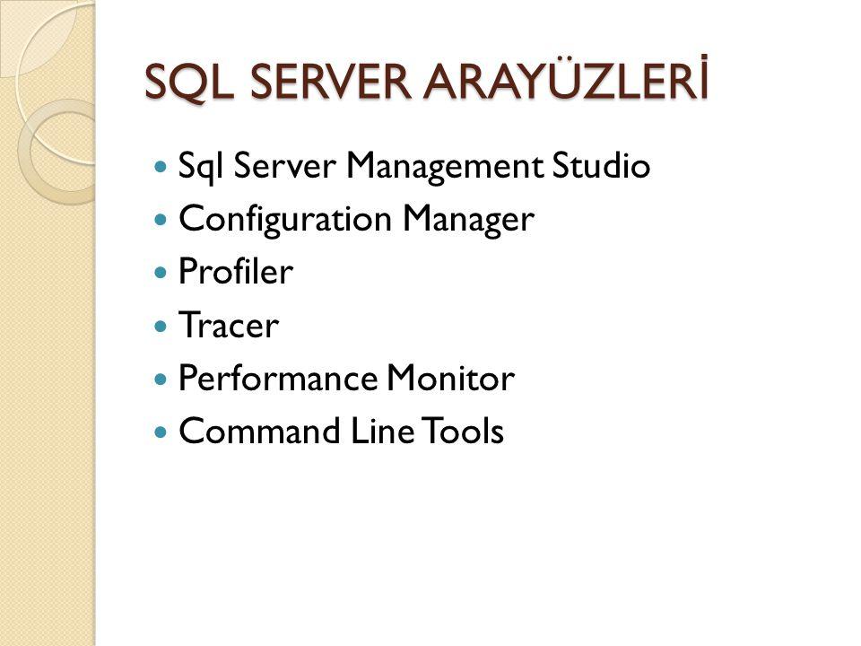 SQL SERVER ARAYÜZLERİ Sql Server Management Studio