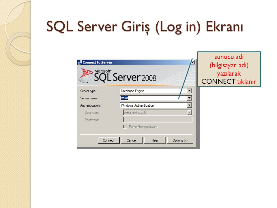 SQL Server Giriş (Log in) Ekranı