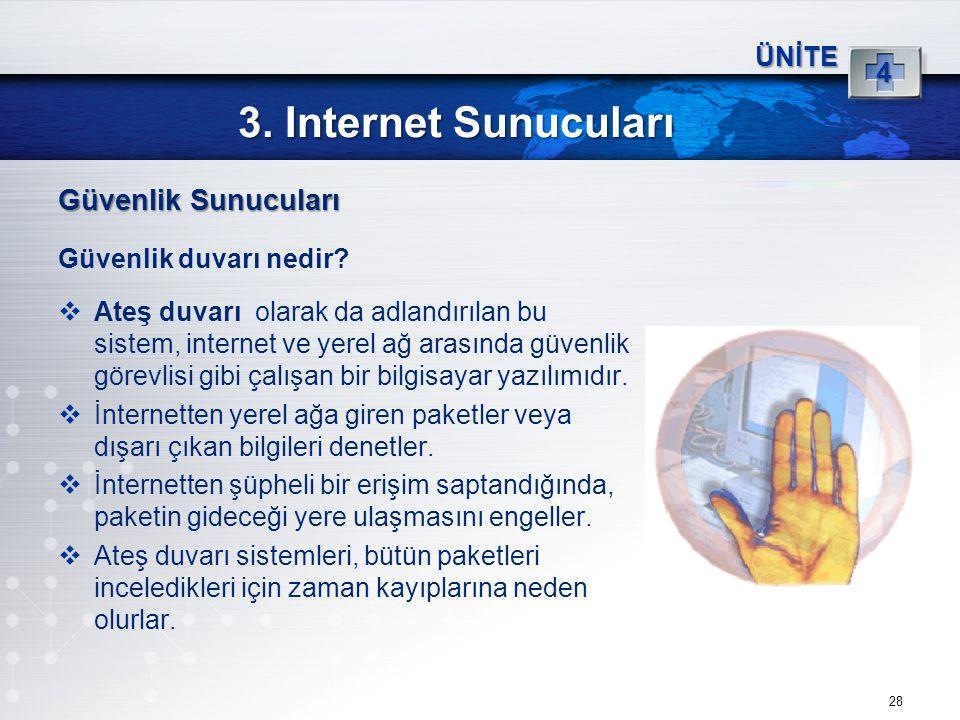3. Internet Sunucuları Güvenlik Sunucuları 4 ÜNİTE