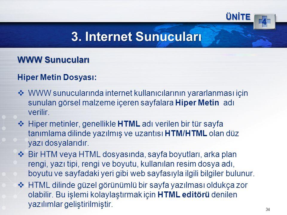 3. Internet Sunucuları WWW Sunucuları 4 ÜNİTE Hiper Metin Dosyası: