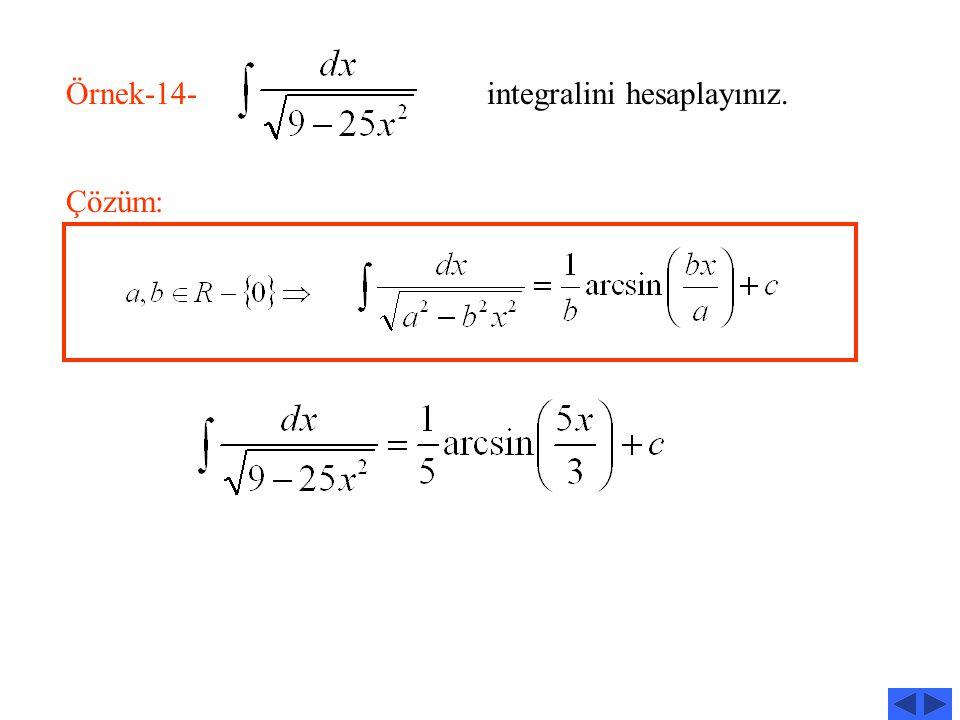Örnek-14- integralini hesaplayınız.