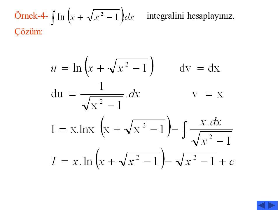 Örnek-4- integralini hesaplayınız.