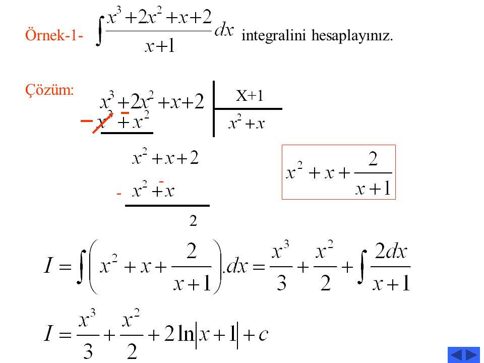 Örnek-1- integralini hesaplayınız.