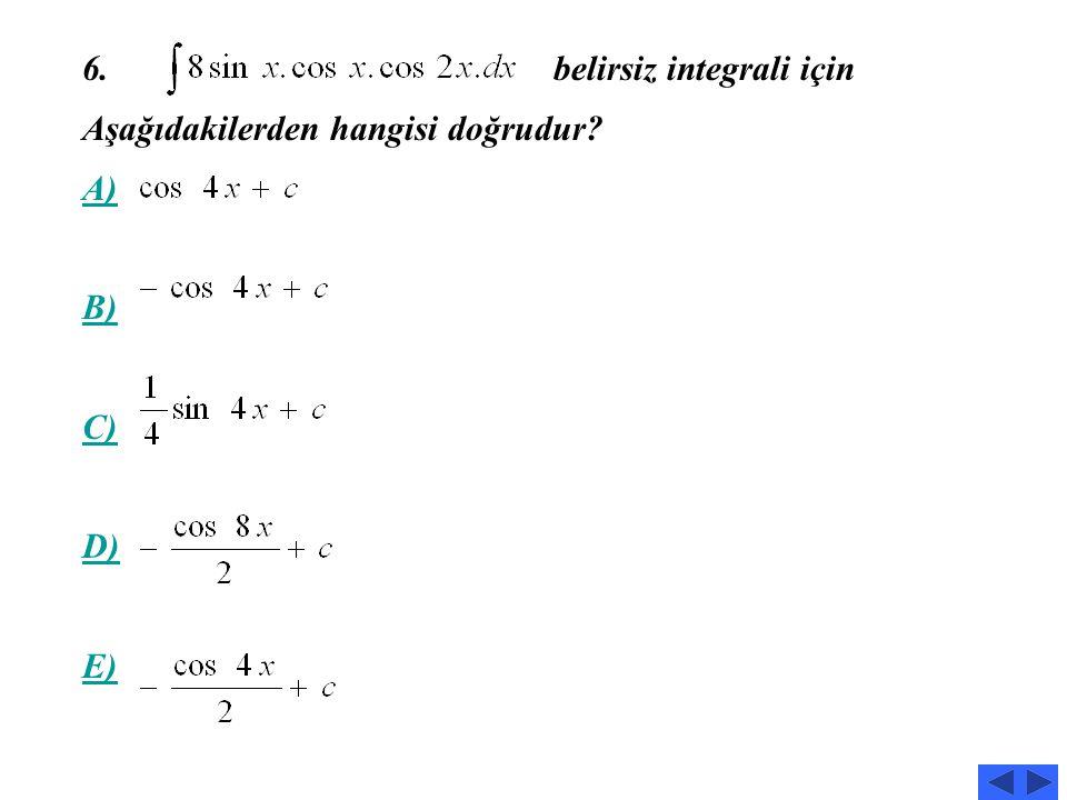 6. belirsiz integrali için