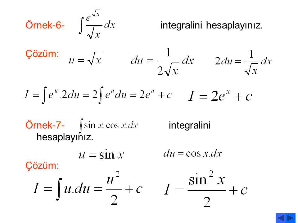 Örnek-6- integralini hesaplayınız.