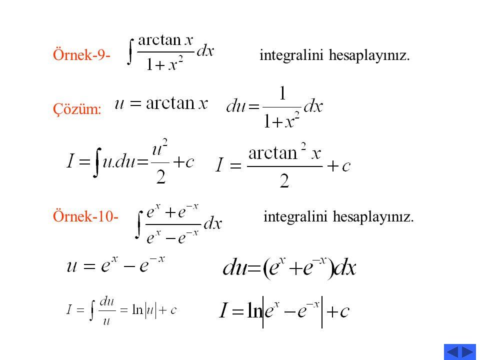 Örnek-9- integralini hesaplayınız.