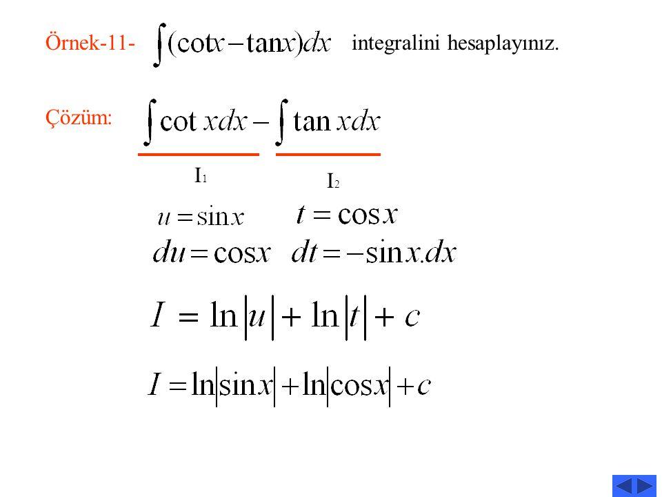 Örnek-11- integralini hesaplayınız.