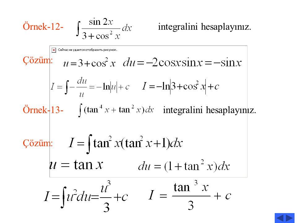 Örnek-12- integralini hesaplayınız.