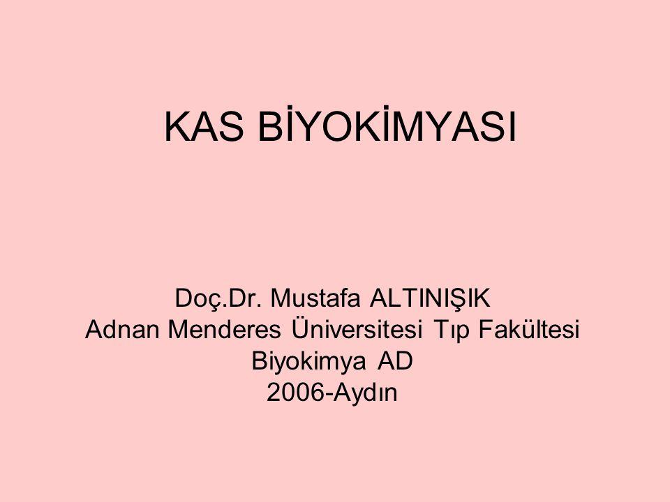KAS BİYOKİMYASI Doç.Dr. Mustafa ALTINIŞIK
