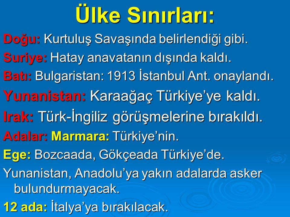 Ülke Sınırları: Yunanistan: Karaağaç Türkiye'ye kaldı.