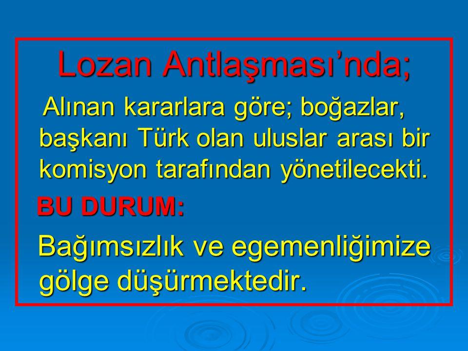 Lozan Antlaşması'nda;