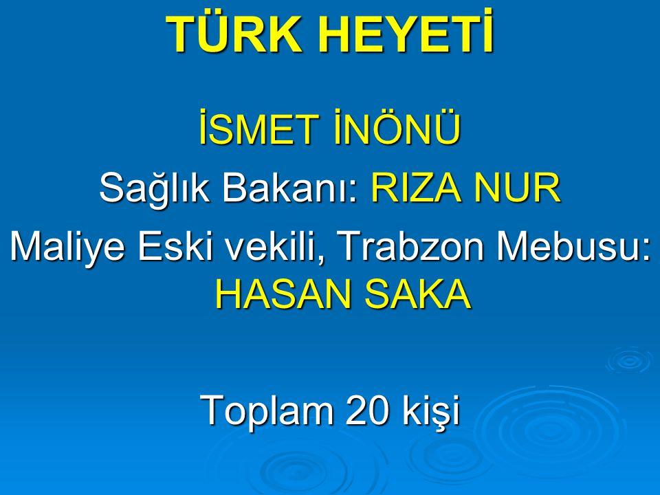 TÜRK HEYETİ İSMET İNÖNÜ Sağlık Bakanı: RIZA NUR