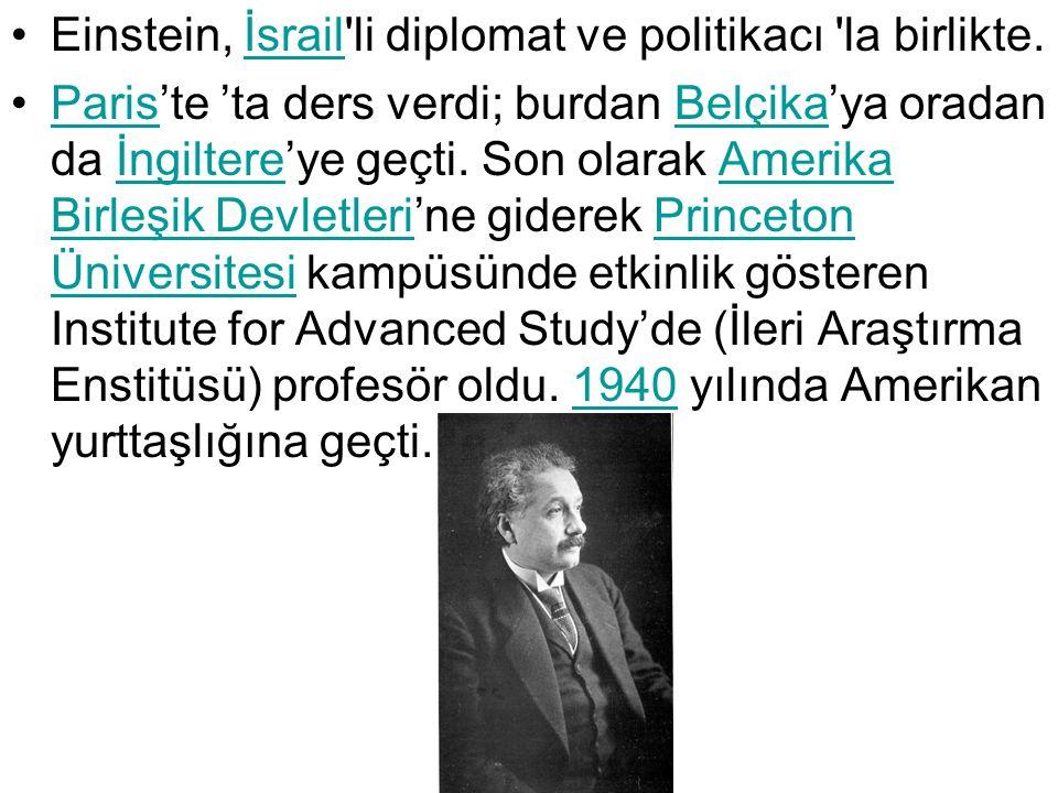 Einstein, İsrail li diplomat ve politikacı la birlikte.