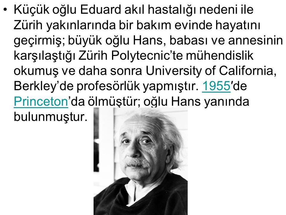 Küçük oğlu Eduard akıl hastalığı nedeni ile Zürih yakınlarında bir bakım evinde hayatını geçirmiş; büyük oğlu Hans, babası ve annesinin karşılaştığı Zürih Polytecnic'te mühendislik okumuş ve daha sonra University of California, Berkley'de profesörlük yapmıştır.