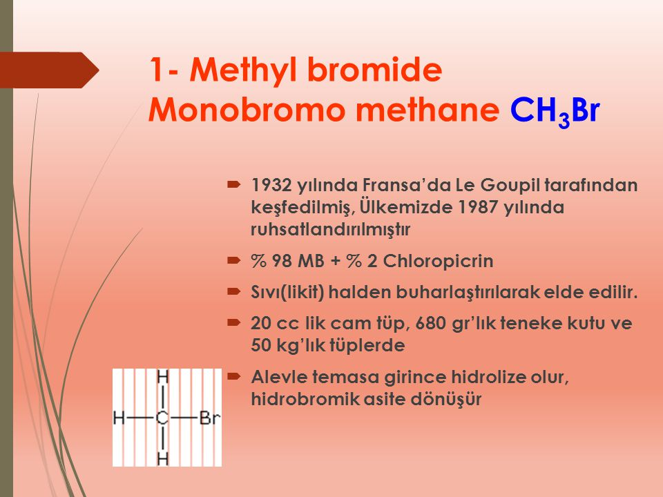 1- Methyl bromide Monobromo methane CH3Br