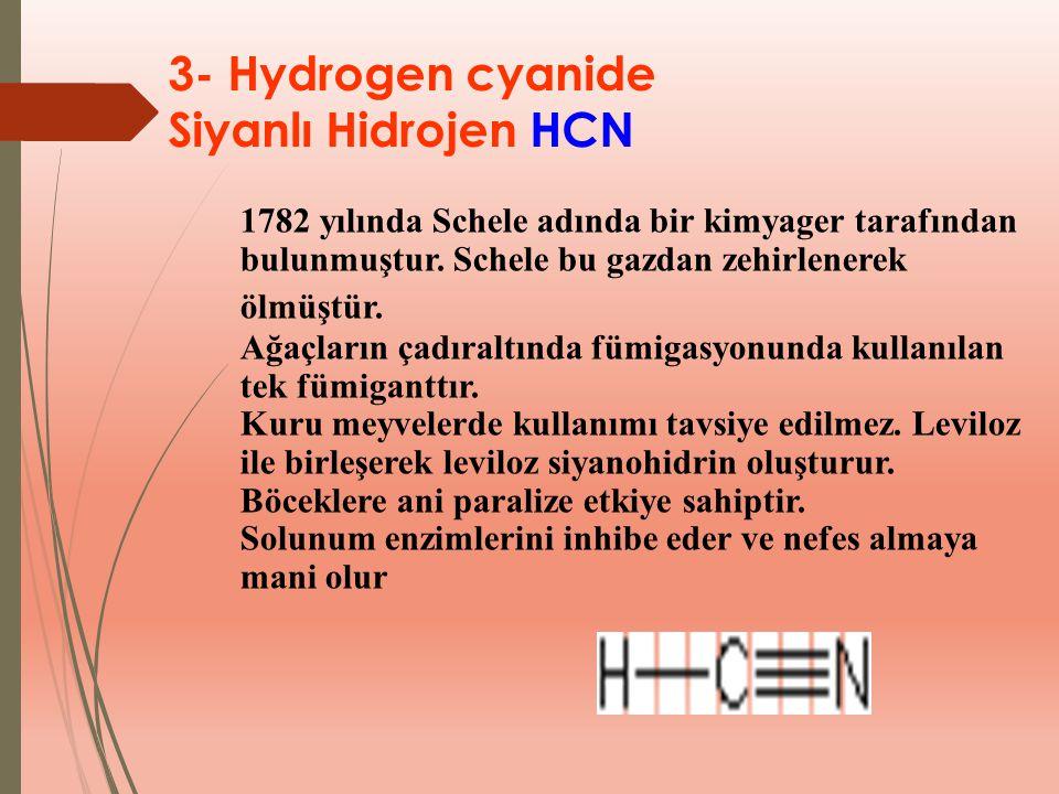 3- Hydrogen cyanide Siyanlı Hidrojen HCN