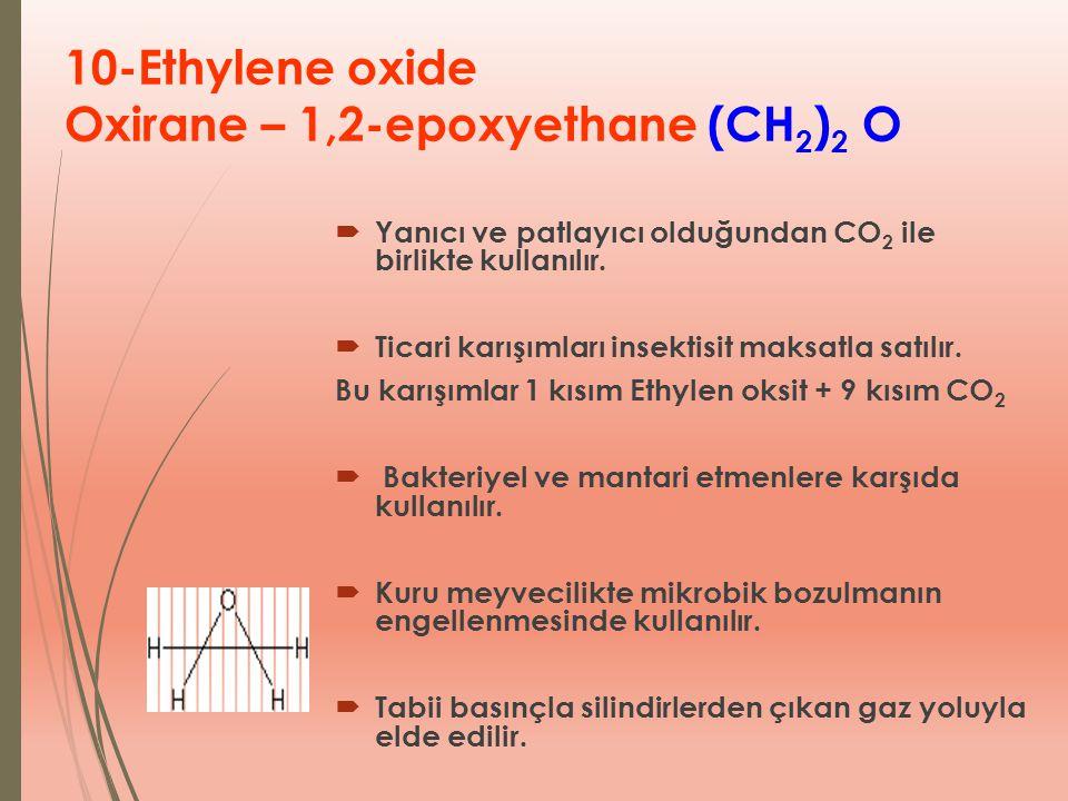 10-Ethylene oxide Oxirane – 1,2-epoxyethane (CH2)2 O