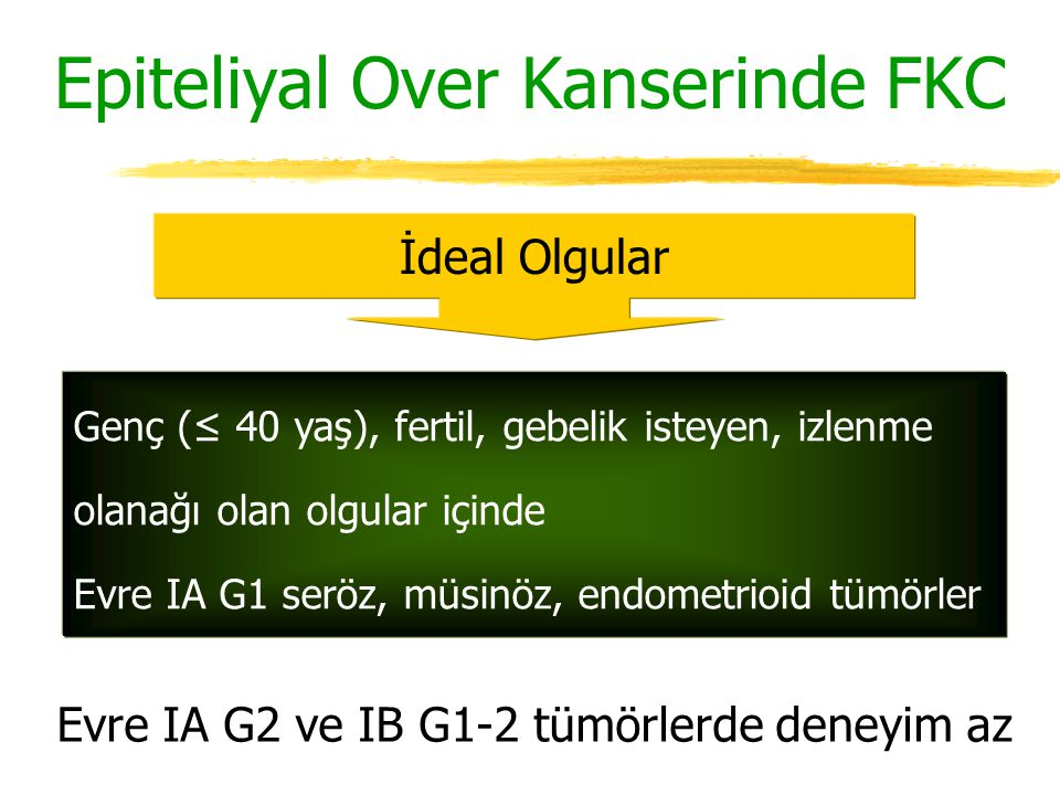 Epiteliyal Over Kanserinde FKC
