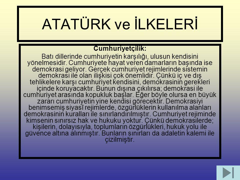 ATATÜRK ve İLKELERİ Cumhuriyetçilik: