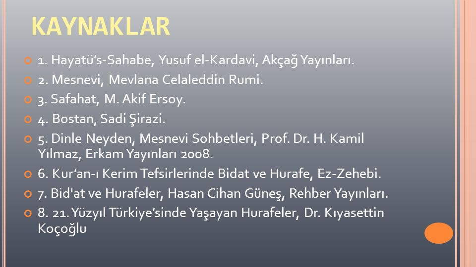 KAYNAKLAR 1. Hayatü's-Sahabe, Yusuf el-Kardavi, Akçağ Yayınları.