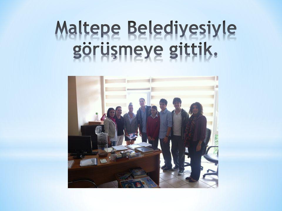 Maltepe Belediyesiyle görüşmeye gittik.