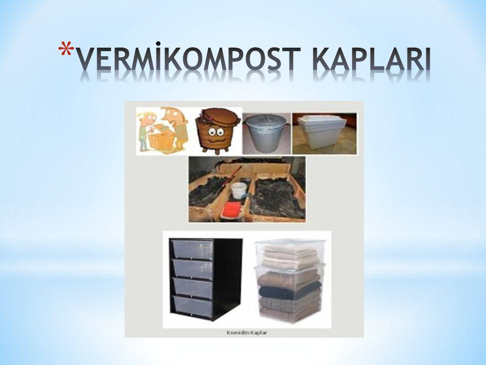 VERMİKOMPOST KAPLARI