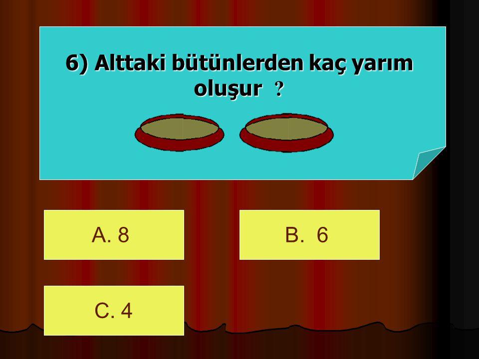 6) Alttaki bütünlerden kaç yarım oluşur