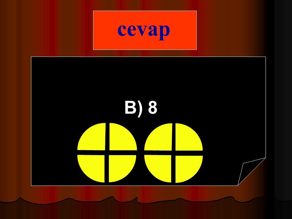 cevap B) 8