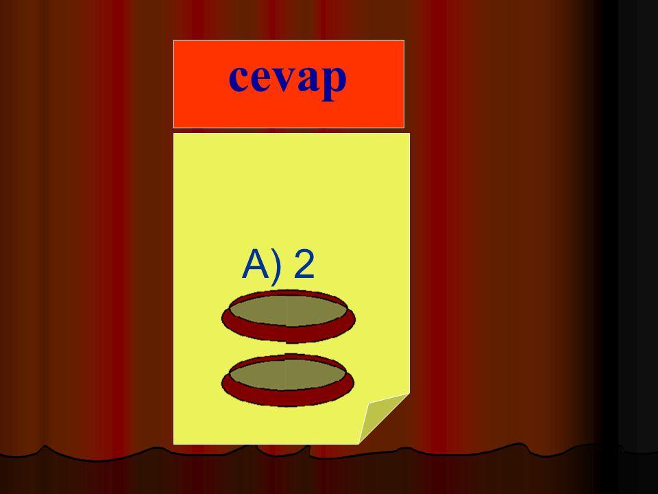 cevap A) 2