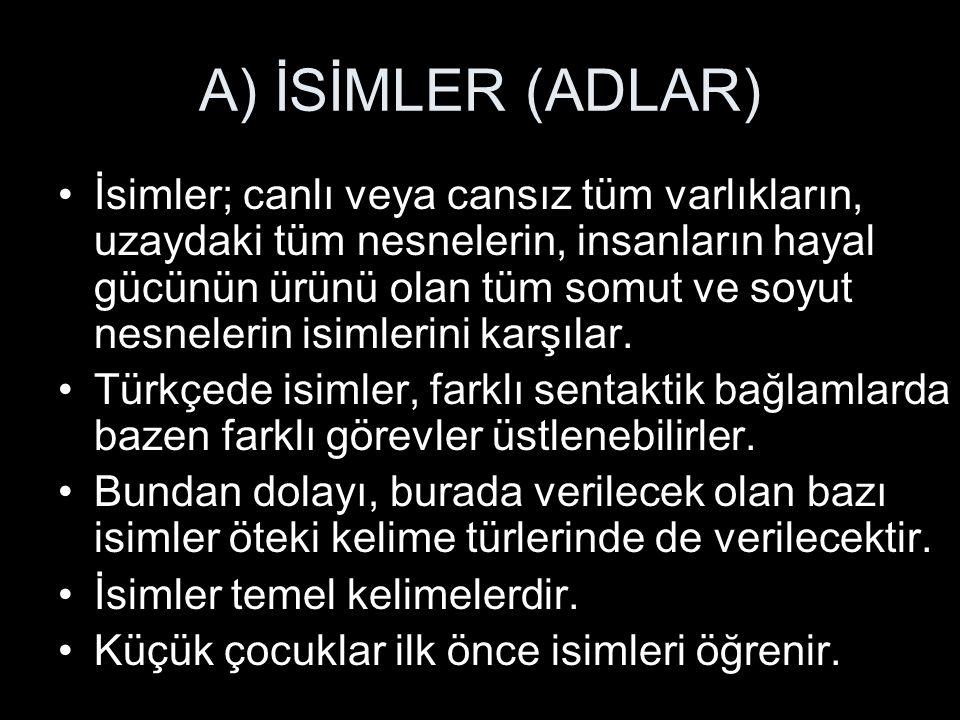 A) İSİMLER (ADLAR)