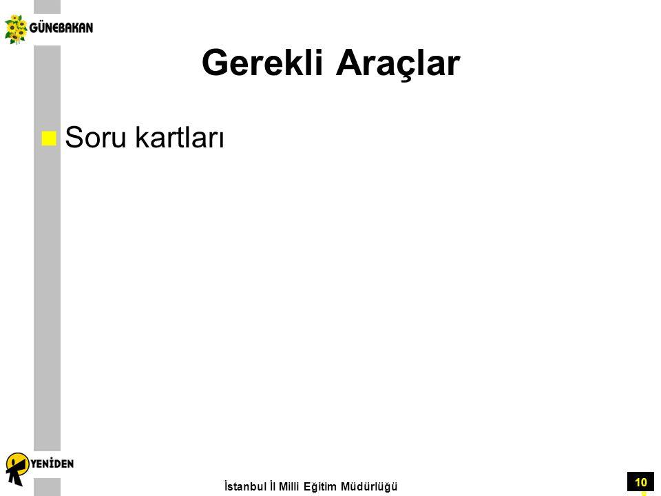 Gerekli Araçlar Soru kartları İstanbul İl Milli Eğitim Müdürlüğü